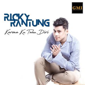Ricky Rantung - Karena Ku Tahu Diri