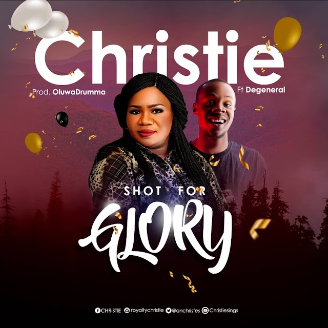 "New Music: ""Shot For Glory"" By Christie Ft. Degeneral 