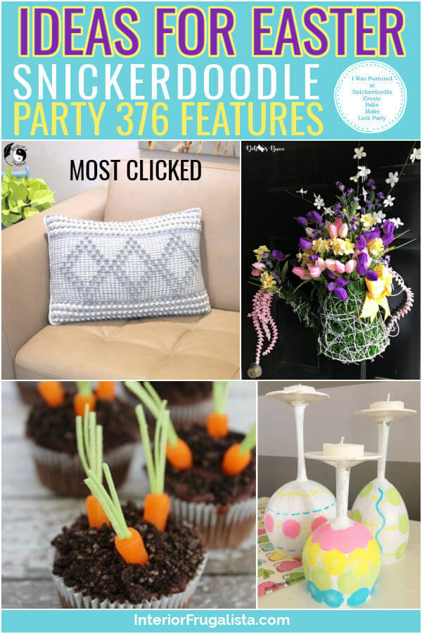 Ideas For Easter - Snickerdoodle Create Bake Make Link Party 376 Features co-hosted by Interior Frugalista #linkparty #linkpartyfeatures #snickerdoodleparty