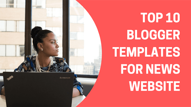 Top 10 Blogger Templates For News Website