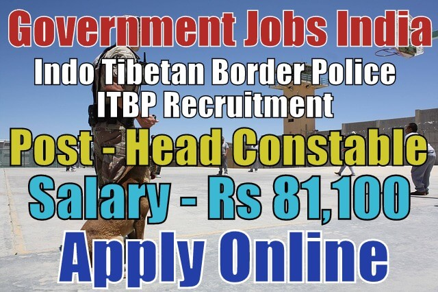 Itbp Head Constable Online Form 2017: Indo Tibetan Border Police ITBP Recruitment 2018 Apply