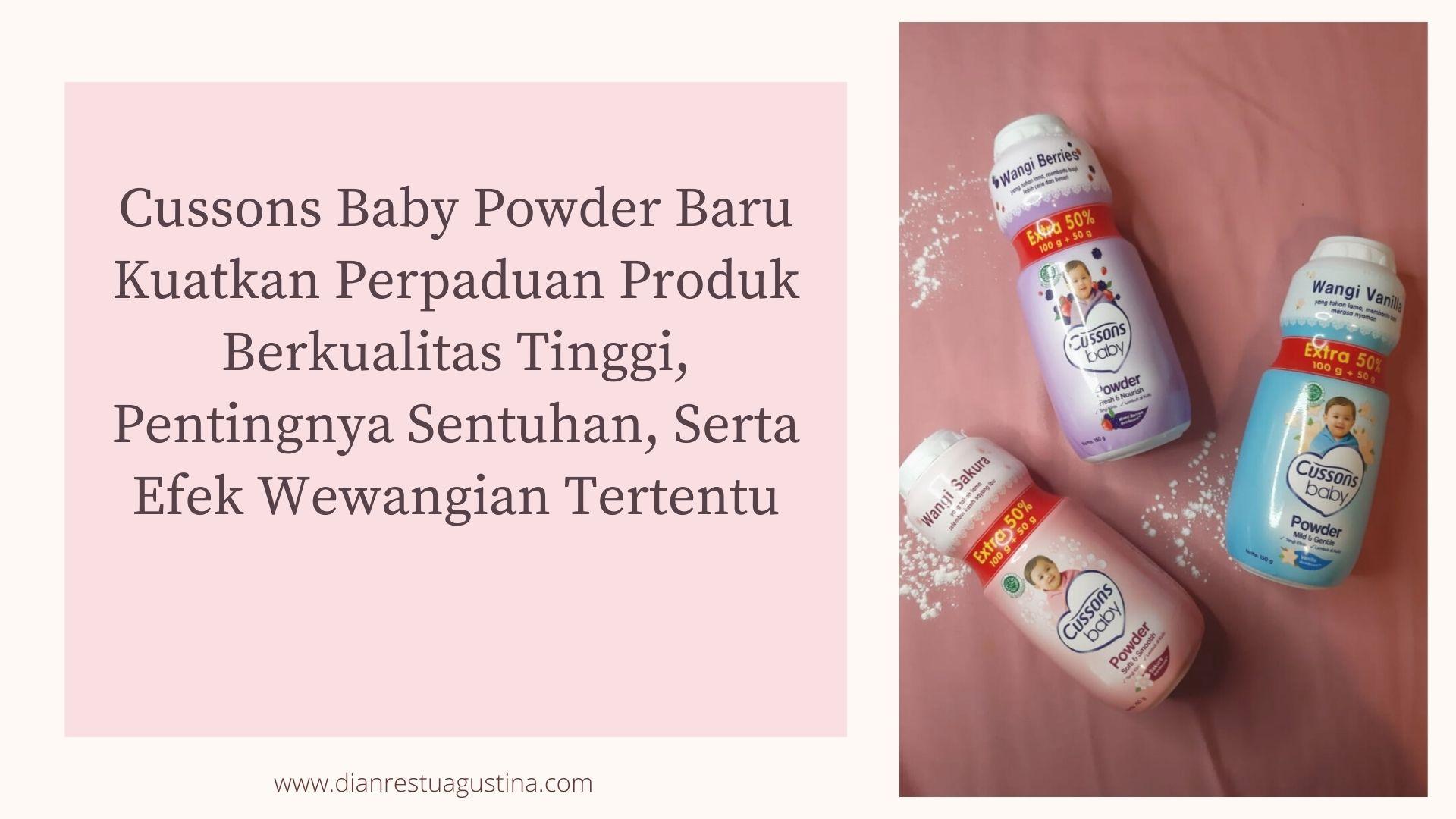 Cussons Baby Powder Baru, Kuatkan Perpaduan Produk Berkualitas Tinggi, Pentingnya Sentuhan, Serta Efek Wewangian Tertentu