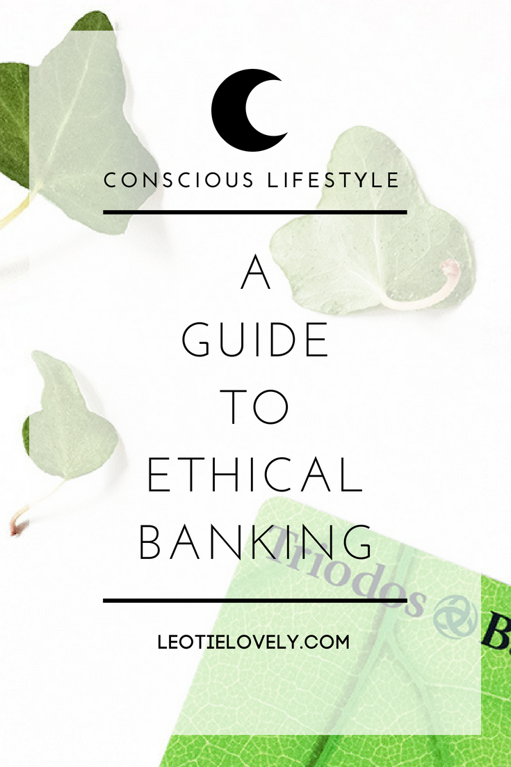 ethical banking, ethical lifestyle, sustainable lifestyle, ethical bank, triodos bank, green living, sustainable living, divestment, activism, sustainable switch, green bank, sustainable bank, ethical banking, ethical banker, conscious blogger, leotie lovely, ethical writer, ethical writers, ethical blogger, ethical writers and creatives, climate breakdown, climate change,