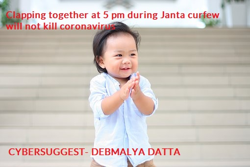 Clapping together at 5 pm during Janta curfew will not kill coronavirus
