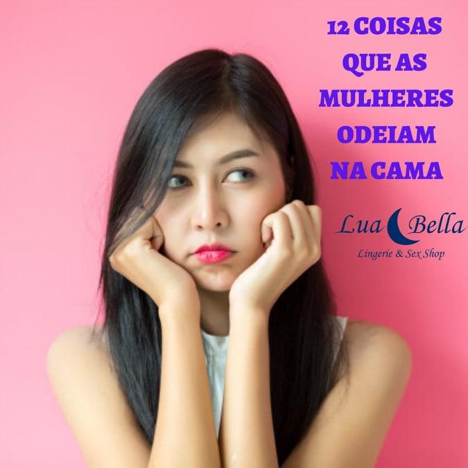 LUA BELLA APRESENTA 12 COISAS QUE AS MULHERES ODEIAM NA CAMA -- VEJA...