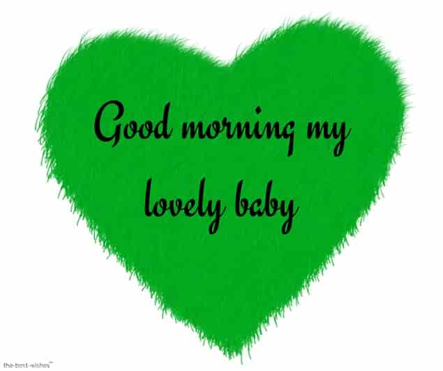 good morning my lovely baby with a green heart