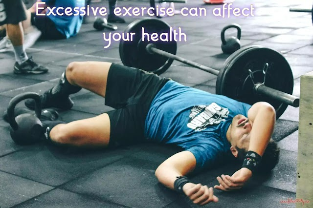 How excessive exercise can affect your health