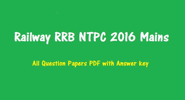 Railway RRB NTPC 2016 Mains (Stage-2) All Question Papers PDF with Answer key