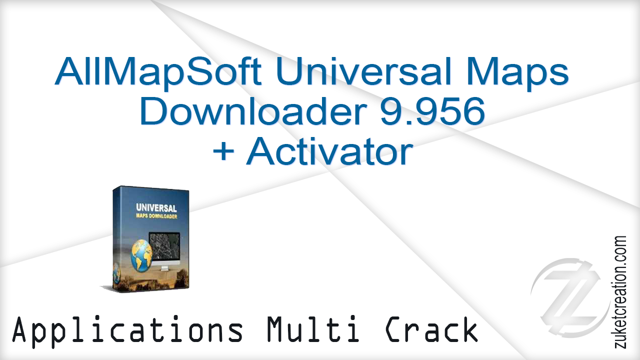 AllMapSoft Universal Maps Downloader 9.956 + Activator