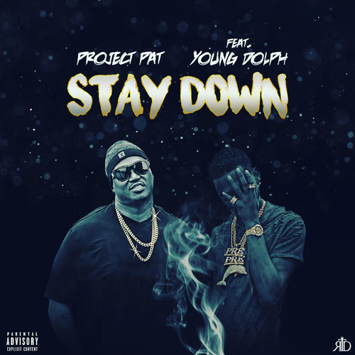"PROJECT PAT – ""STAY DOWN"" F. YOUNG DOLPH (PROD. ZAYTOVEN)"
