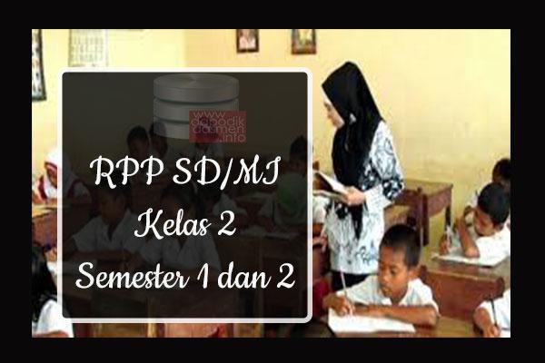 RPP Tematik SD/MI Kelas 2 Semester 1 dan 2, Download RPP Kelas 2 Semester 1 dan 2 Kurikulum 2013 SD/MI Revisi Terbaru, RPP Silabus Tematik Kelas 2