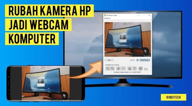Cara Menggunakan Kamera HP sebagai Webcam di PC