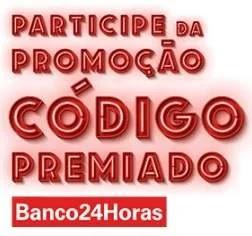 Cadastrar Promoção Banco 24 Horas 2019 Código Premiado