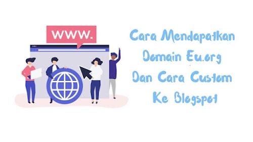 Tutorial  Mendapatkan Domain Eu.org Gratis!!! Dan Cara Custom Ke Blogspot