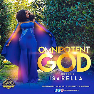 [MUSIC VIDEO] Isabella - Omnipotent God ||@Isabellamelodies