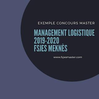 Exemple Concours Master Management Logistique 2019-2020 - Fsjes Meknès
