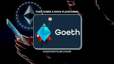 GOETH - Como Funciona Saiba Tudo Sobre a Nova Plataforma (GOETH) 2021