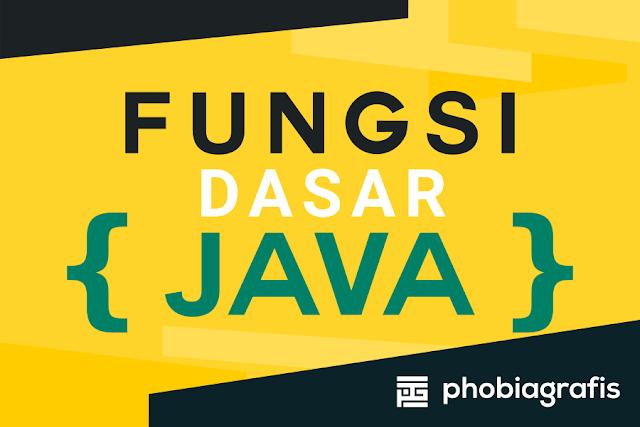 Fungsi Dasar Bahasa Pemrograman Java