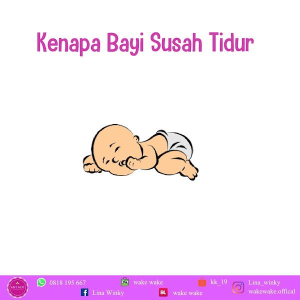 Kenapa Bayi Susah Tidur