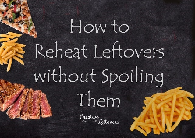 specific instructions for reheating different leftover foods