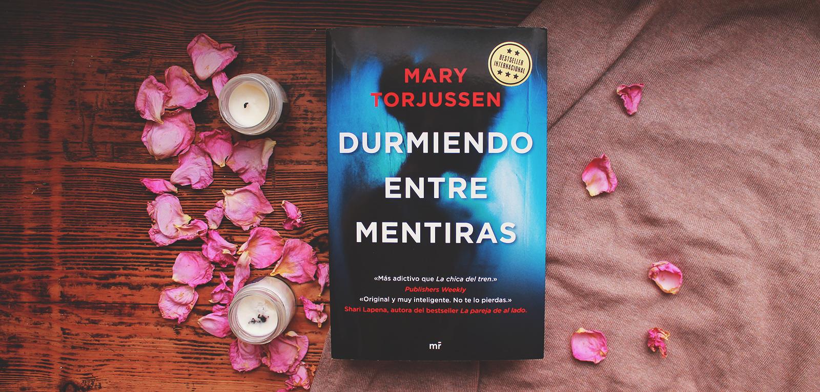 Durmiendo entre mentiras · Mary Torjussen