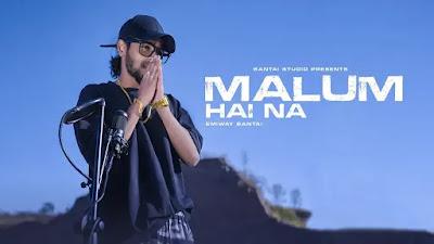 MALUM HAI NA Lyrics -Emiway Bantai