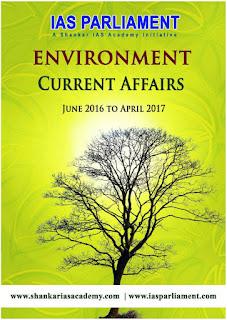 ENVIRONMENT - CURRENT AFFAIRS - June 2016 - April 2017 - Shankar IAS