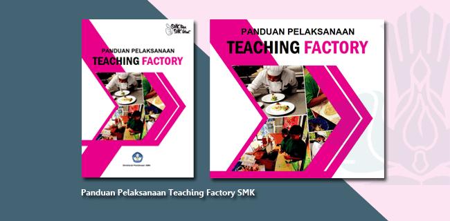 Panduan Pelaksanaan Teaching Factory SMK