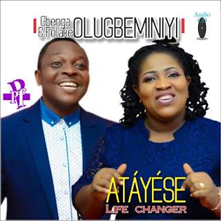 Gbenga & Folake Olugbeminiyi – Atayese (Life changer)