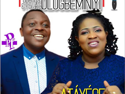 DOWNLOAD ALBUM: Gbenga & Folake Olugbeminiyi – Atayese (Life changer)