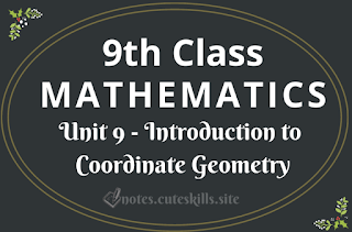 9th Class Maths Unit 9 - Introduction to Coordinate Geometry Notes
