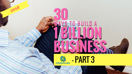 30 Ways to Grow a 1 Billion Business