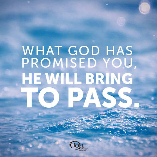 What God Has Promised You He Will Bring To Pass Joel Osteen Quote
