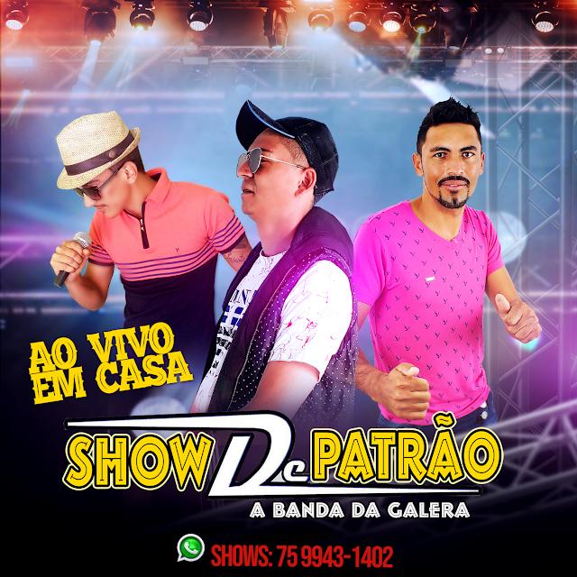 SHOW DE PATRÃO AO VIVO EM CASA