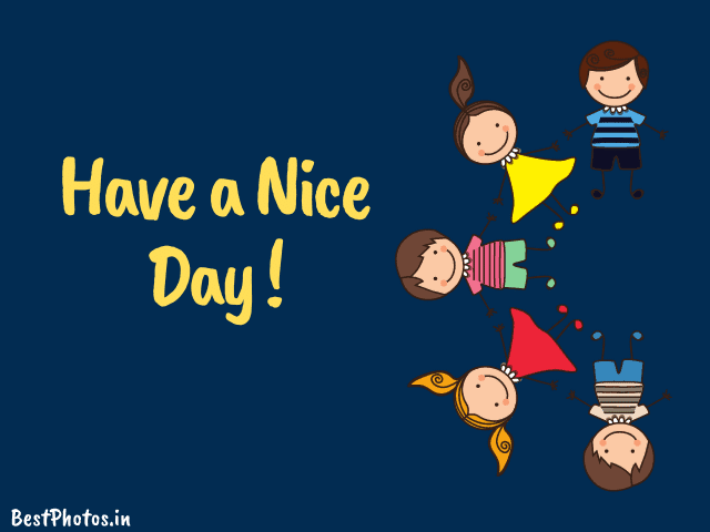 Have A Nice Day Images HD Free Download