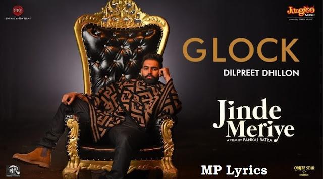 Glock Lyrics - Jinde Meriye | Dilpreet Dhillon | Parmish Verma