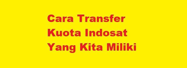 Cara Transfer Kuota Indosat Yang Kita Miliki Cara Cek Sisa Paket