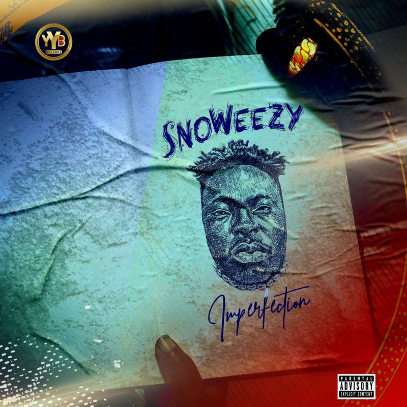 "[EP] Snoweezy – ""Imperfection"" #Arewapublisize"