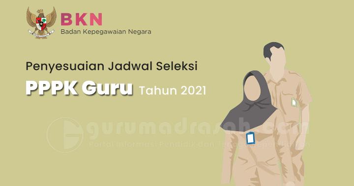 Surat Edaran BKN Tentang Penyesuaian Jadwal Pelaksanaan Seleksi PPPK Guru 2021