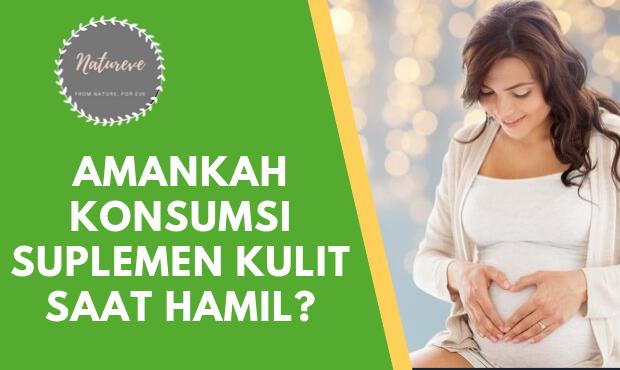 Amankah Konsumsi Suplemen Pemutih Kulit Pada Ibu Hamil?