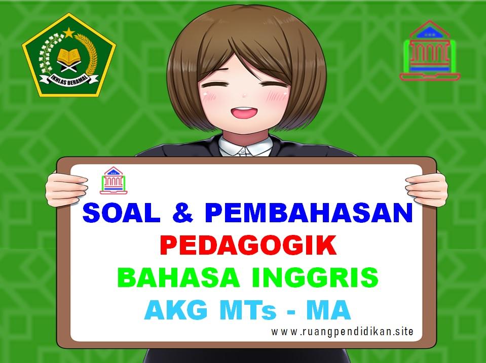 Soal Pedagogik Bahasa Inggris AKG