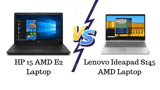 Comparision HP 15 AMD E2 VS Lenovo Ideapad S145 AMD Laptop