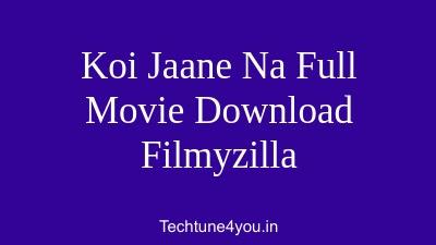 Koi Jaane Na Full Movie Download Filmyzilla