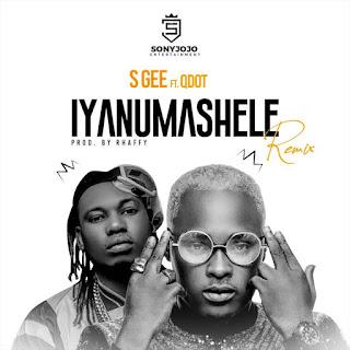 [Music] S Gee Ft. Q Dot – Iyanu Mashele Remix