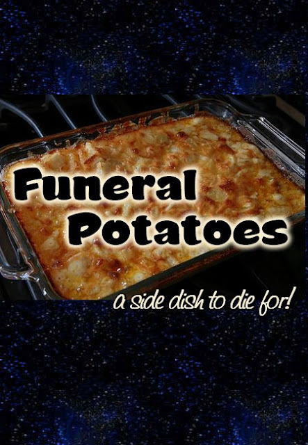 Funeral Potatoes - a Side Dish to Die For!