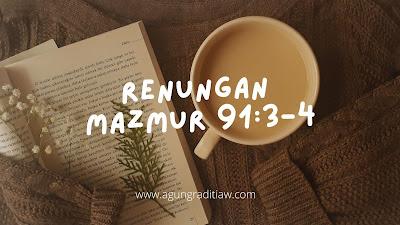Renungan Saat Teduh Mazmur 913-4 Ayat Alkitab Tentang TUHAN Menjaga Kita