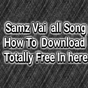 How To Download Samz Vai All Mp3 Song Fusionbd 320kbps Dl tips
