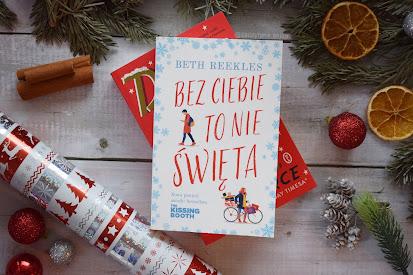 """""""Bez ciebie to nie święta"""" - Beth Reekles"""