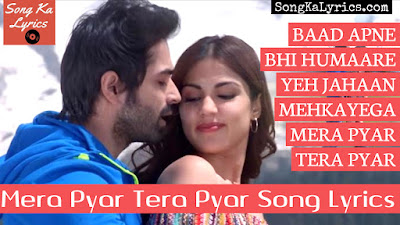 mera-pyar-tera-pyar-song-lyrics-jalebi-varun-mitra-rhea-chakraborty-arijit-singh-jeet