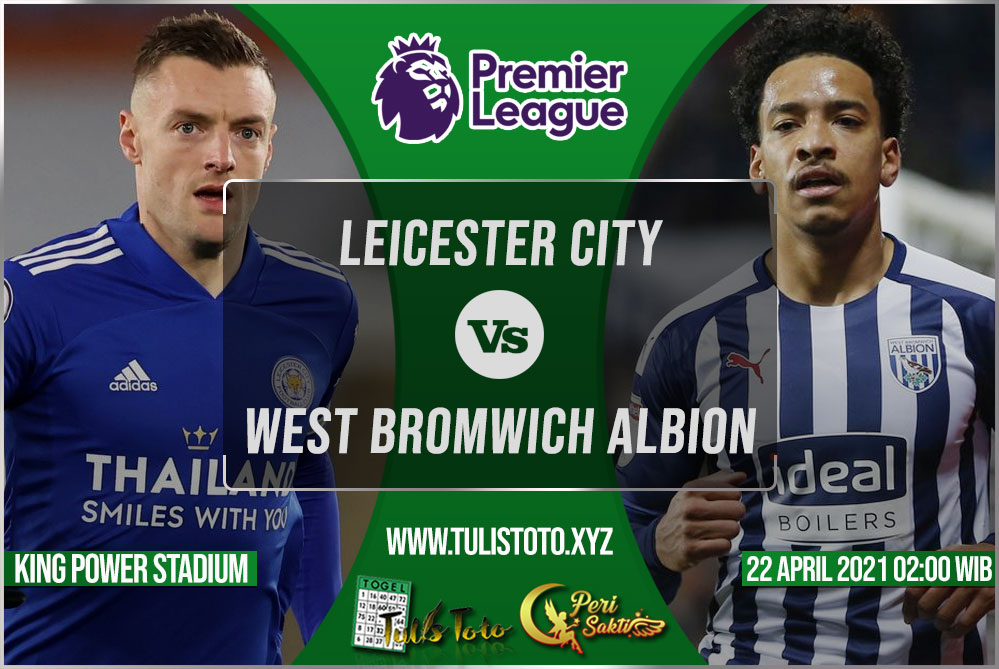 Prediksi Leicester City vs West Bromwich Albion 23 April 2021